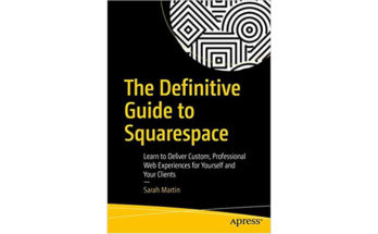 Definitive Guide to Squarespace