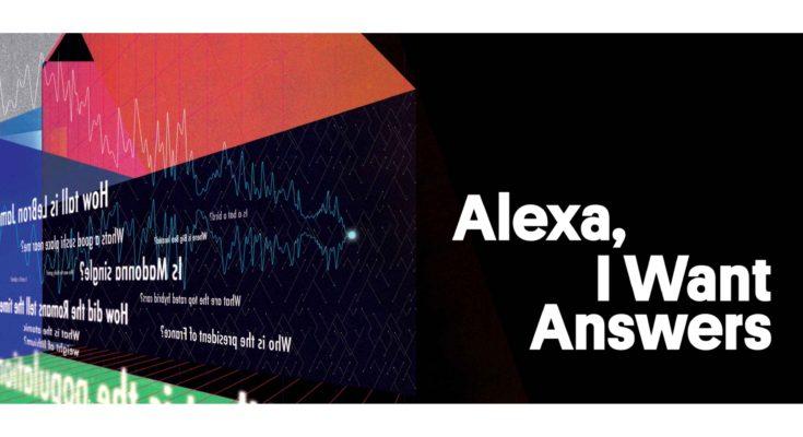 Alexa, I Want Answers