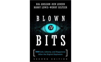 Blown to Bits: Your Life, Liberty, and Happiness After the Digital Explosion (2nd Edition)