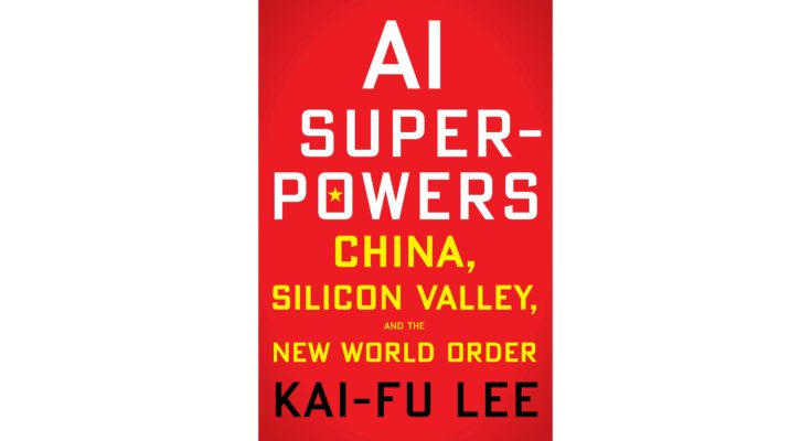 """Book Cover: """"AI Superpowers: China, Silicon Valley, and the New World Order"""""""