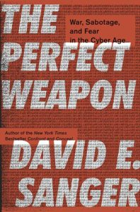 Book Cover - The Perfect Weapon: War, Sabotage, and Fear in the Cyber Age