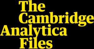 The Cambridge Analytica Files