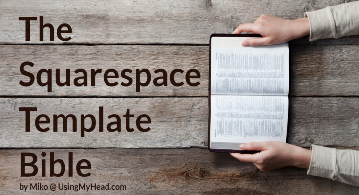 The Squarespace Template Bible