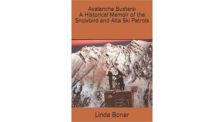 Cover - Avalanche Busters: A Historical Memoir of the Snowbird and Alta Ski Patrols