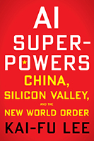 Book Cover - AI Superpowers: China, Silicon Valley, and the New World Order