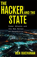 Book Cover - The Hacker and the State Cyber Attacks and the New Normal of Geopolitics