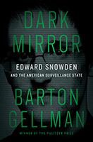 Book Cover - Dark Mirror: Edward Snowden and the American Surveillance State