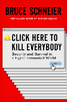 Book Cover - Click Here to Kill Everybody: Security and Survival in a Hyper-connected World by Bruce Schneier