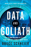 Book Cover - Data and Goliath: The Hidden Battles to Collect Your Data and Control Your World by Bruce Schneier